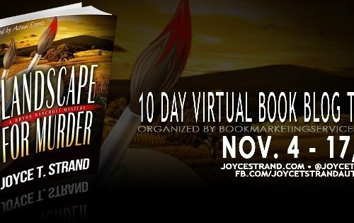 Landscape for Murder: A Brynn Bancroft Mystery by Joyce T Strand – Book Tour Campaign Giveaway