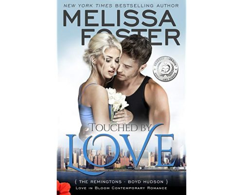Touched by Love by Melissa Foster (Love in Bloom, The Remingtons) – Book Review/Giveaway