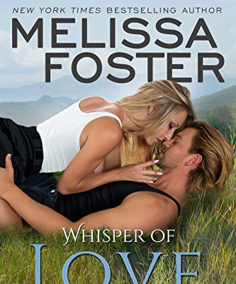 Whisper of Love by Melissa Foster (Love in Bloom: The Bradens at Peaceful Harbor) – Book Tour/Giveaway