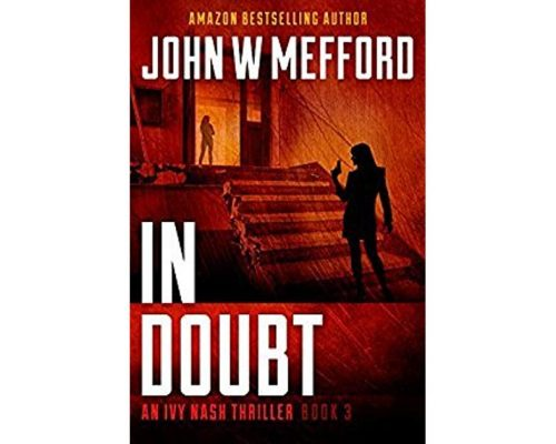 IN Doubt (An Ivy Nash Thriller, Book 3) (Redemption Thriller Series) by John W Mefford – Book Tour Campaign/Giveaway