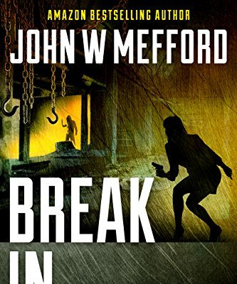Break IN (An Ivy Nash Thriller, Book 4) (Redemption Thriller Series) by John W Mefford – Book Tour/Giveaway