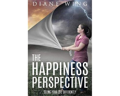The Happiness Perspective: Seeing Your Life Differently by Diane Wing Book Tour/Giveaway